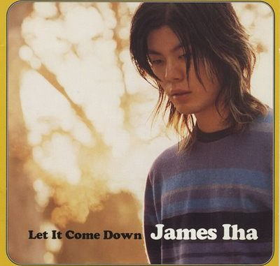 james iha let it come down